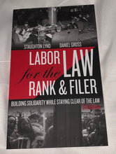 Load image into Gallery viewer, Labor Law for the Rank and Filer: Building Solidarity While Staying Clear of the Law
