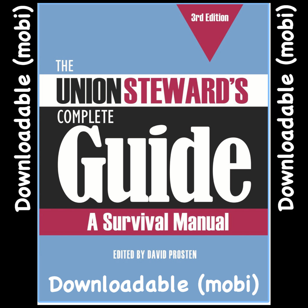 The Union Steward's Complete Guide, 3rd edition - 2020 Mobi DOWNLOAD