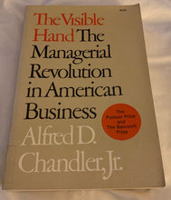 Load image into Gallery viewer, The Visible Hand: The Managerial Revolution in American Business - paperback