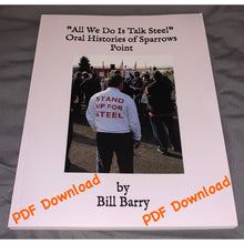 "Load image into Gallery viewer, PDF Download — ""All We Do is Talk Steel"" Oral Histories of Sparrows Point"