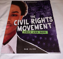 Load image into Gallery viewer, The Civil Rights Movement: Then and Now by Dan Elish