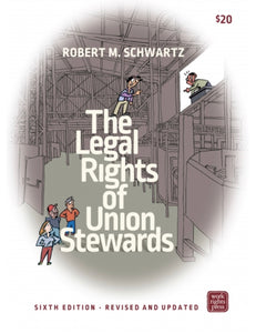 The Legal Rights of Union Stewards - Robert Schwartz