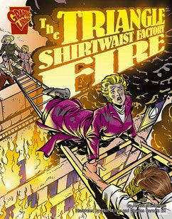The Triangle Shirtwaist Factory Fire by Jessica Gunderson