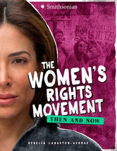 The Women's Rights Movement: Then and Now by Rebecca Langston-George