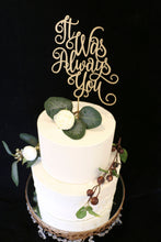 Load image into Gallery viewer, It Was Always You Wedding Cake Topper- Metallic Gold
