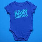Baby - There's Strong, Then There's Baby Strong Onesie