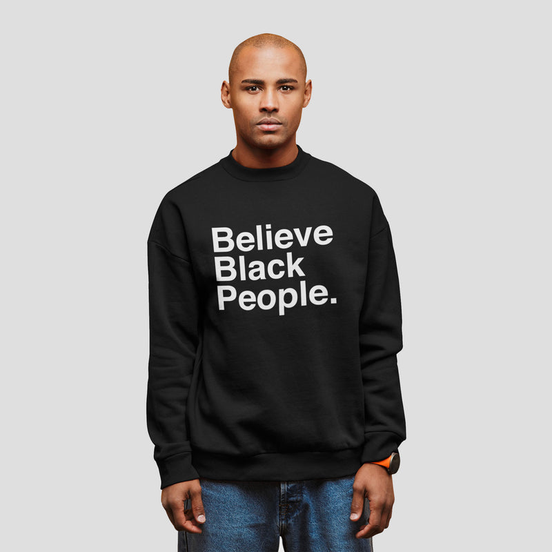 Believe Black People Sweatshirt