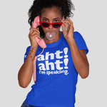 Aht! Aht! I'm Speaking - Ladies Shirt