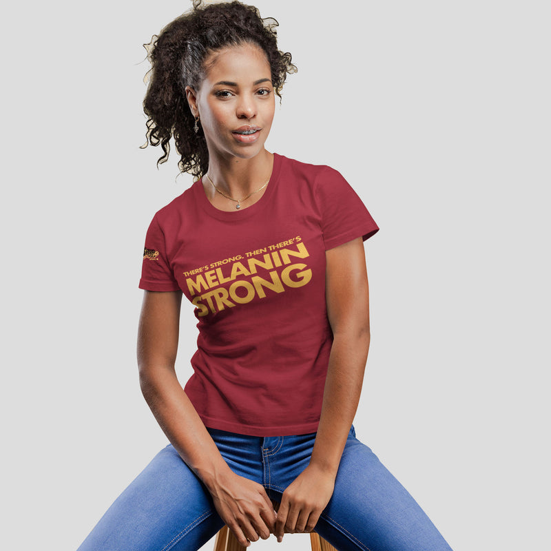 Ladies There's Strong Then There's Melanin Strong Shirt