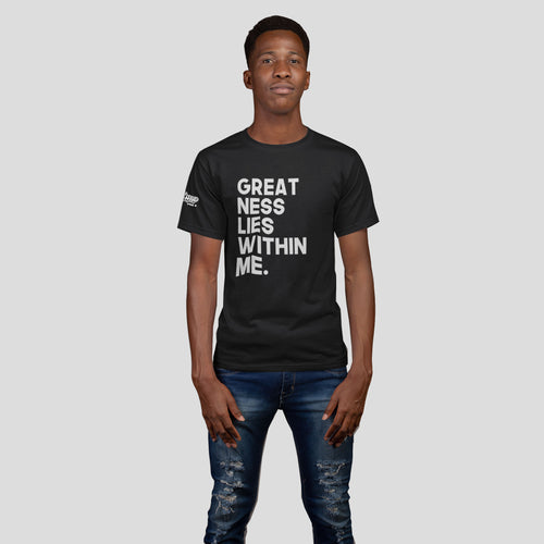 Unisex Greatness Lies Within Me Shirt