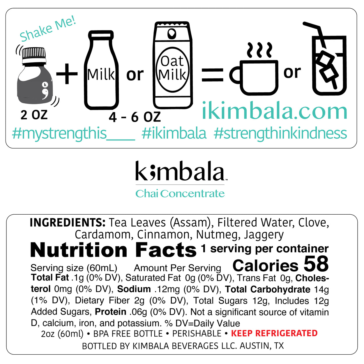 Kimbala Chai Concentrate nutrition facts for 2oz bottle and explanation in graphics on how to use the concentrate. Mix one 2oz bottle with 4-6oz of milk or oat milk and enjoy it hot or cold.