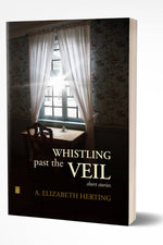 WHISTLING PAST THE VEIL