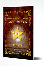 ADELAIDE LITERARY AWARD ANTHOLOGY 2019: ESSAYS