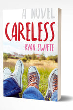 CARELESS: A Novel