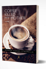 COFFEE KILLED MY MOTHER