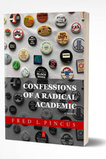 CONFESSIONS OF A RADICAL ACADEMIC