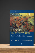 LABORS IN VINEYARDS OF DESIRE
