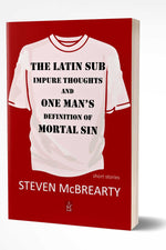 THE LATIN SUB, IMPURE THOUGHTS, AND ONE MAN'S DEFINITION OF MORTAL SIN