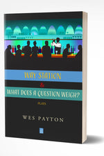 WAY STATION & WHAT DOES A QUESTION WEIGH?