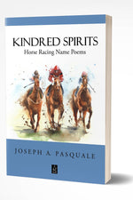 KINDRED SPIRITS: Horse Racing Name Poems
