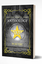 2020 ADELAIDE LITERARY AWARD ANTHOLOGY: POETRY