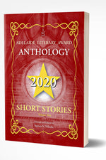 2020 ADELAIDE LITERARY AWARD ANTHOLOGY: SHORT STORIES, Vol. II