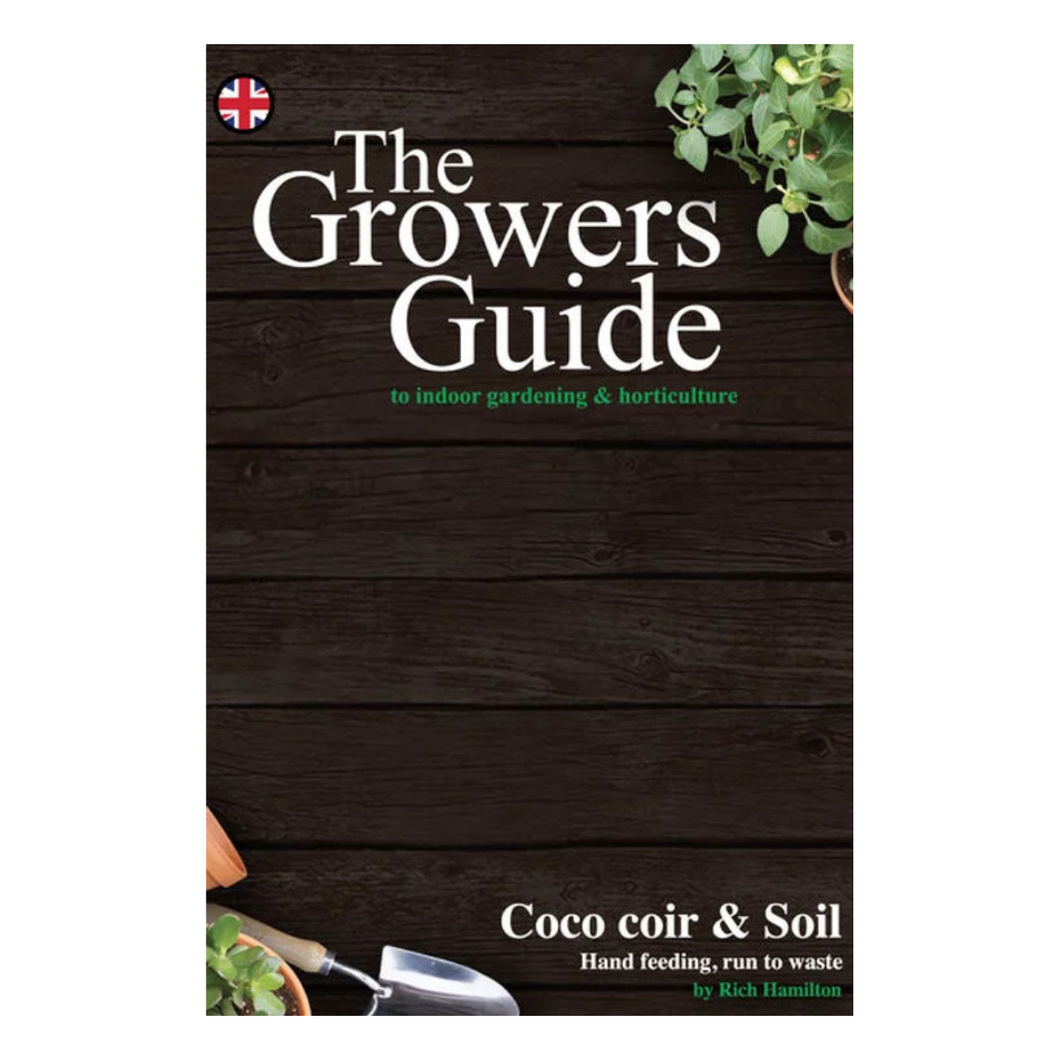 The Growers Guide Book 1 - Coco Coir and Soil