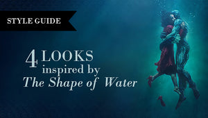 4 LOOKS INSPIRED BY 'THE SHAPE OF WATER'