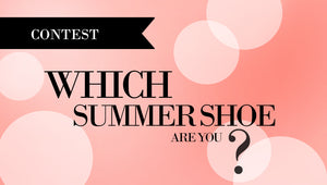 Which Summer Shoe Are You | Quiz + Contest