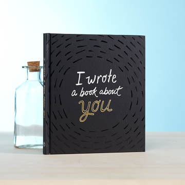 I Wrote a Book About You -  Gift Book