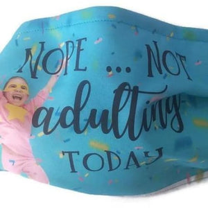 Not Adulting Today Custom Face Mask - Face Masks