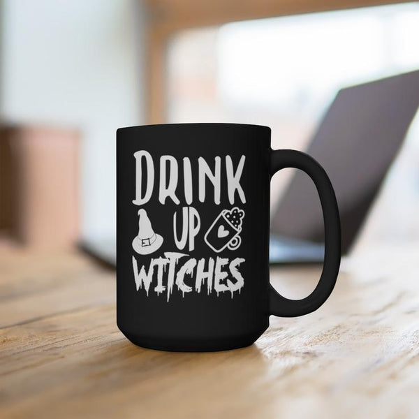 Drink Up Witches Funny Coffee Mug