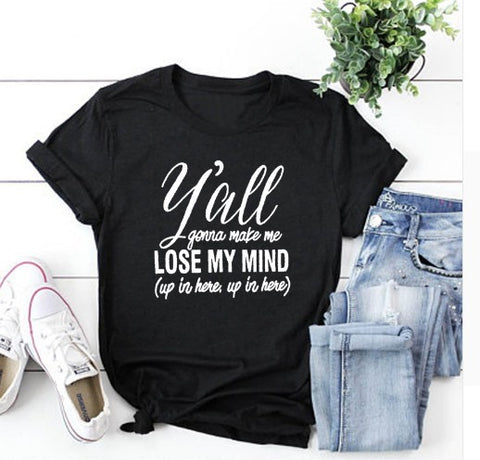 Make Me Lose My Mind Funny T-shirt