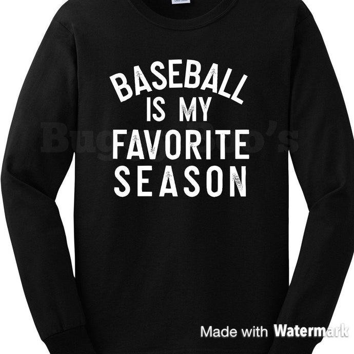 Baseball is my favorite season shirt, graphic t, baseball,SHORT  sleeve - Buggy Boos Embroidery
