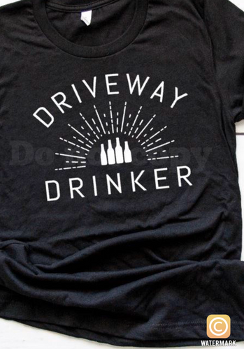 Driveway Drinker tshirt or tank - Buggy Boos Embroidery