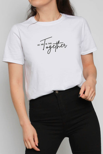 We Are In This Together Slogan T-shirt in White