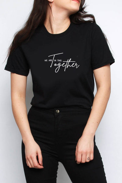 We Are In This Together Slogan T-shirt in Black