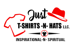 JUST T- SHIRTS - N- HATS LLC.