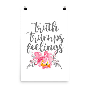 Truth Trumps Feelings- Poster