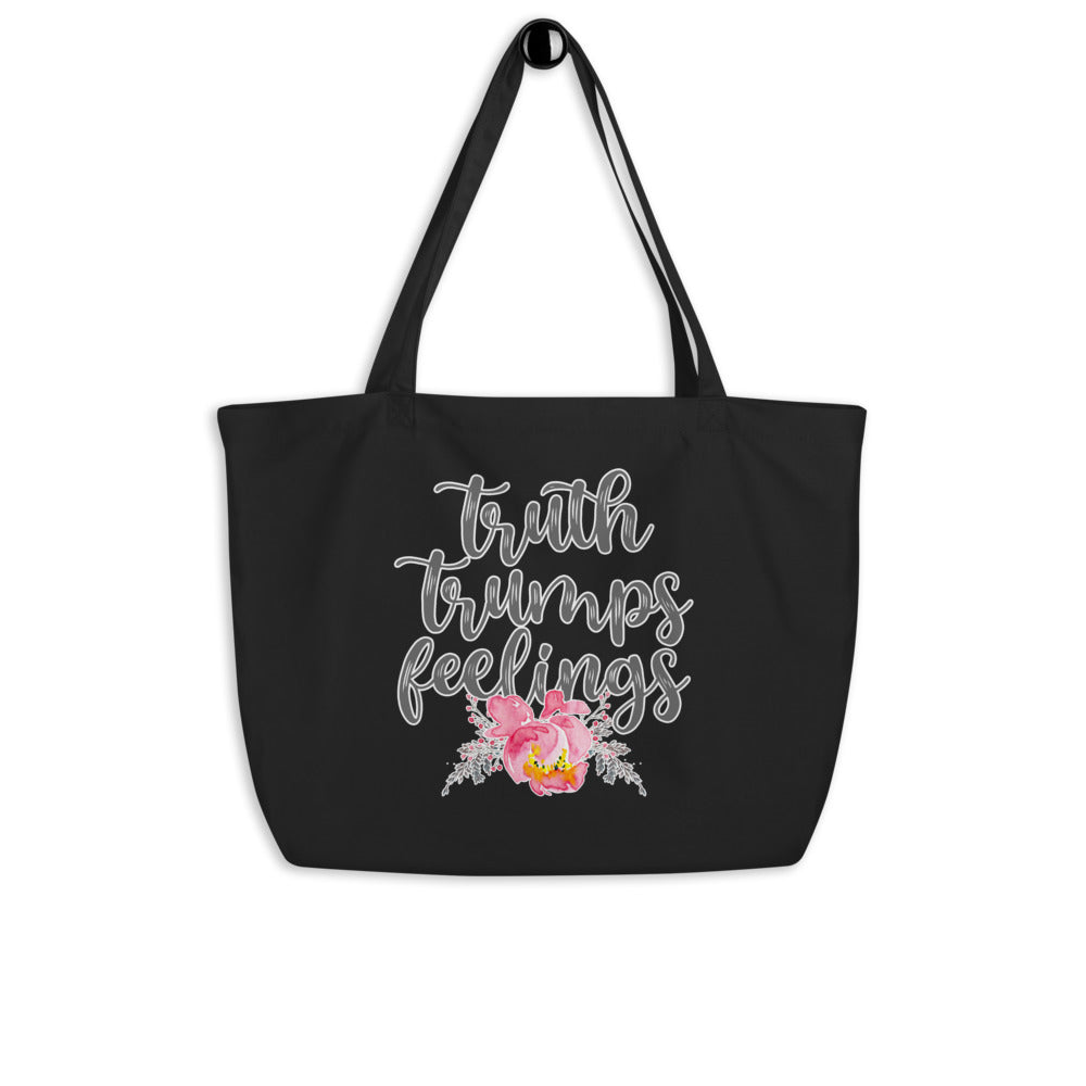 Truth Trumps Feelings- Large organic tote bag