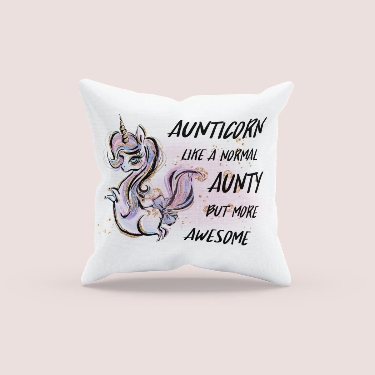 Aunticorn like a normal aunt but more awesome  - Cushion freeshipping - BCV Personalised