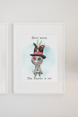Don't annoy The Pyscho in me man Print A4/A3 - BCV Personalised