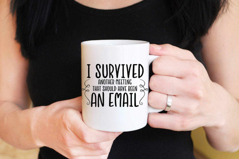 I survived another meeting that should have been an email 11oz Mug - BCV Personalised - Personalised Gifts