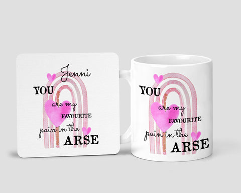 You are my favourite pain in the arse Coaster / 11oz Mug freeshipping - BCV Personalised
