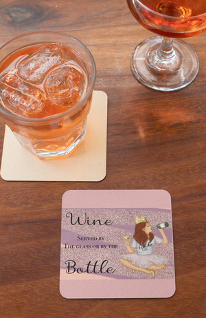 Wine served by the glass or bottle Coaster