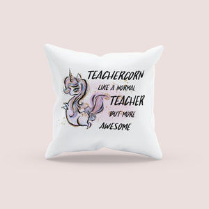 Teachercorn like a normal teacher but more awesome - Cushion cover - BCV Personalised