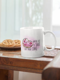 When life is shit, eat more cake Adult funny 11oz Mug freeshipping - BCV Personalised