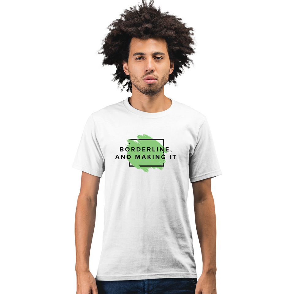 Male model wearing Borderline, and Making It - Unisex Tee white mental health awareness shirt by Undoing