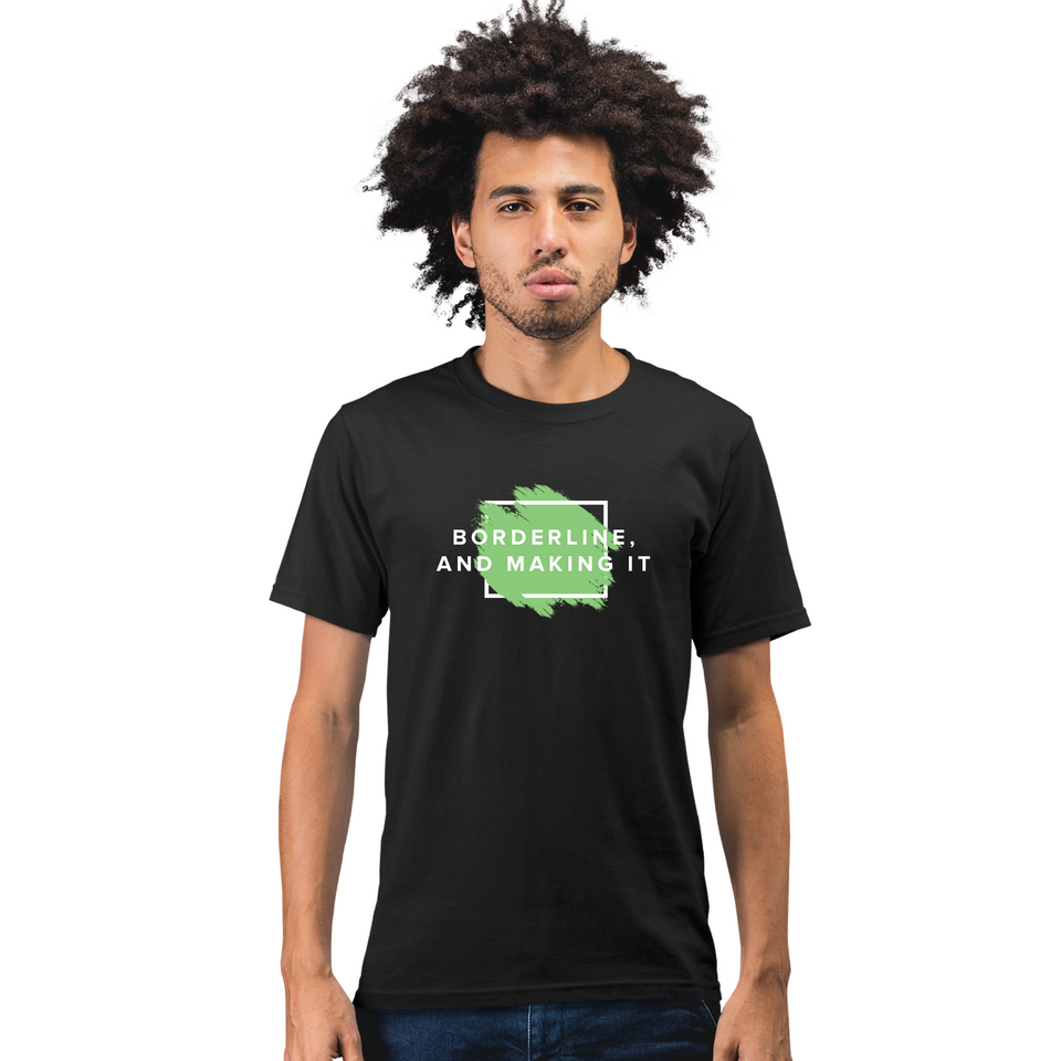 Male model wearing Borderline, and Making It - Unisex Tee black mental health awareness t-shirt by Undoing