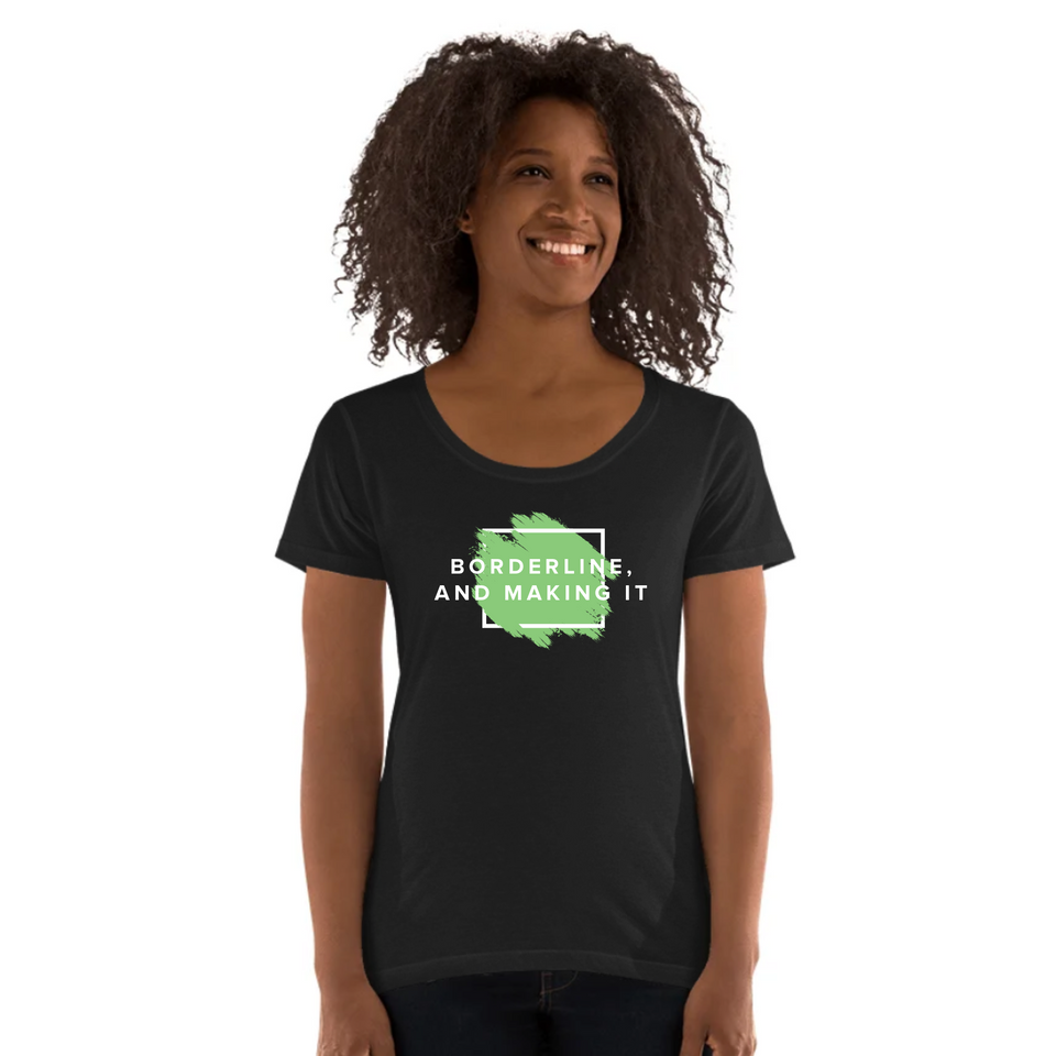 Female model wearing Borderline, And Making It - Ladies' Scoop Neck T-Shirt black mental health awareness shirt by Undoing